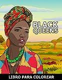 Black Queens Libro para Colorear: Retratos de Mujeres Africanas para aliviar el estrés y relajarse - Colorear para Niños y Adultes