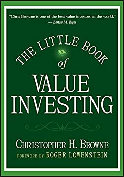 The Little Book of Value Investing (Little Books. Big Profits 6) by [Christopher H. Browne, Roger Lowenstein]