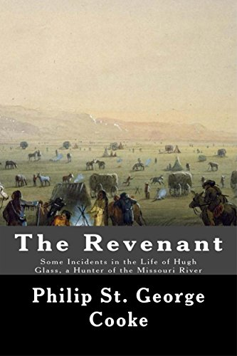 The Revenant: - Some Incidents in the Life of Hugh Glass, a Hunter of the Missouri River