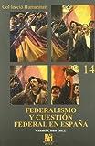 Federalismo y cuestion federal en España: 14 (Humanitats)