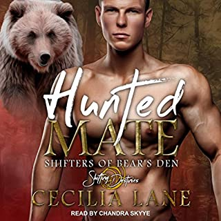Hunted Mate     Shifters of Bear's Den Series, Book 3              Written by:                                                                                                                                 Cecilia Lane                               Narrated by:                                                                                                                                 Chandra Skyye                      Length: 6 hrs and 36 mins     1 rating     Overall 5.0