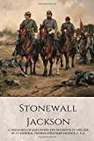 Stonewall Jackson: A Thesaurus of Anecdotes and Incidents in the Life of Lt-Gen. Thomas Jonathan Jackson, CSA