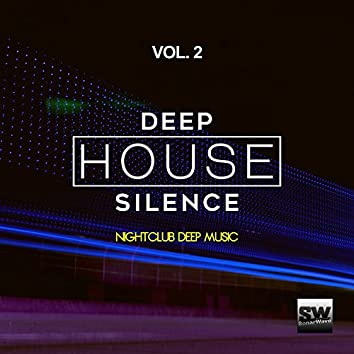 Deep House Silence, Vol. 2 (Nightclub Deep Music)