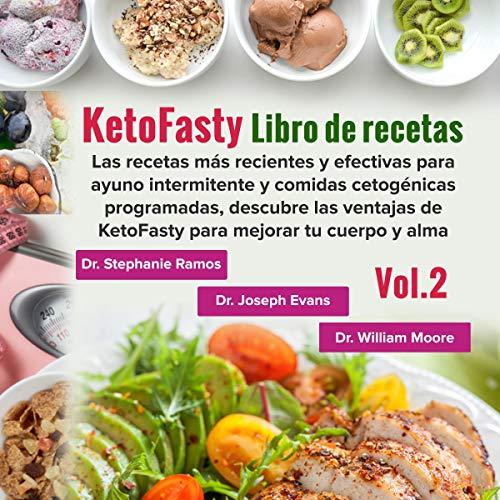 Couverture de KetoFasty: Libro de recetas, Vol.2 [KetoFasty: Recipe Book, vol. 2]