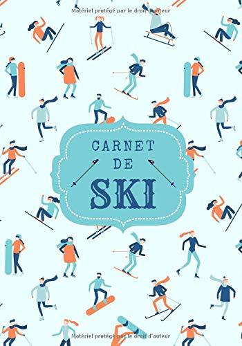 Carnet de ski: Cahier d'entraînement ski | Journal de bord & notes | Garder une trace de vos entraînements et améliorer vos compétences dans le sport ... Cadeau pour skieur et amoureux sport d'hiver.