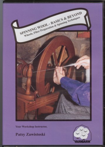 Spinning Wool - Basics & Beyond Wheels, Fiber Preparation & Spinning Techniques