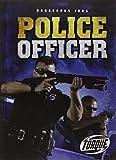 Police Officer (Dangerous Jobs)