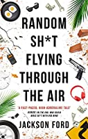 Random Sh*t Flying Through The Air: A Frost Files novel (The Frost Files)