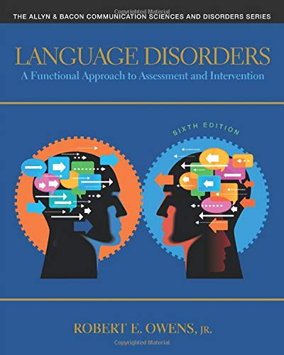 Language Disorders: A Functional Approach to Assessment and Intervention (Allyn & Bacon Communication Sciences and Disor