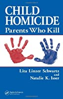 Child Homicide: Parents Who Kill