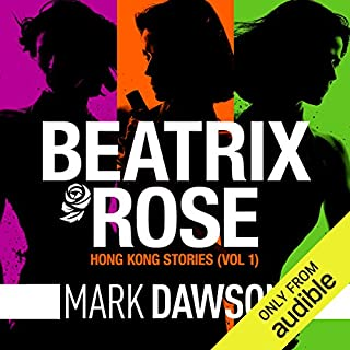 The Hong Kong Stories     A Beatrix Rose Thriller              By:                                                                                                                                 Mark Dawson                               Narrated by:                                                                                                                                 Jane Slavin                      Length: 7 hrs and 10 mins     118 ratings     Overall 4.4
