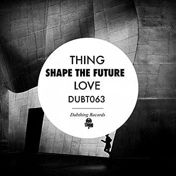 Shape The Future / LOVE