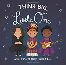 Think Big, Little One (Vashti Harrison)
