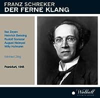 Schreker: Der Ferne Klang by Bensing (2013-11-19)