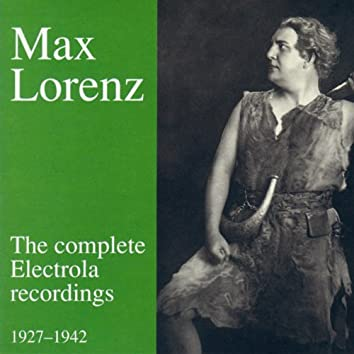 Max Lorenz - The complete Electrola Recordings