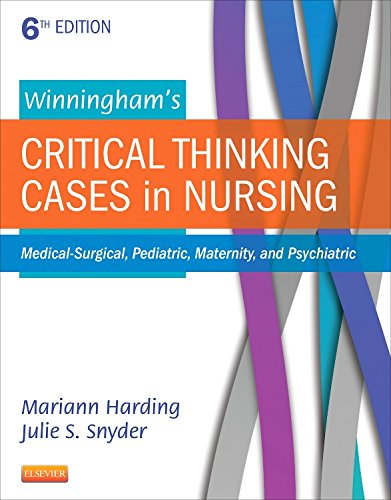 Winninghams Critical Thinking Cases in Nursing: Medical-Surgical, Pediatric, Maternity, and Psychiatric