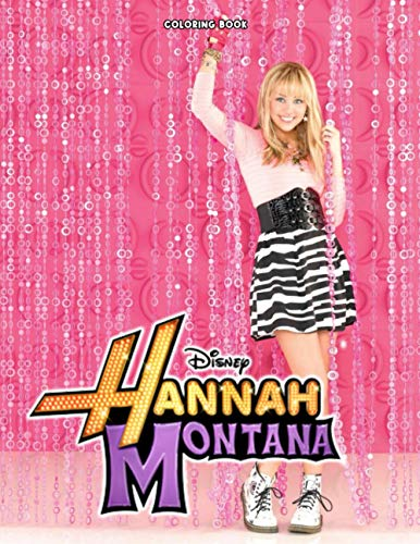 Hannah Montana Coloring Book: Exclusive, interesting illustrated coloring book art that helps relieve stress for fan of All Ages – 50+ GIANT Great Pages with Premium Quality Images .