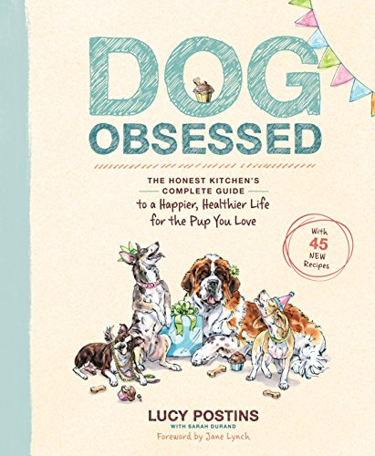 Dog Obsessed: The Honest Kitchen's Complete Guide to a...