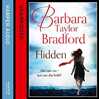 Hidden                   By:                                                                                                                                 Barbara Taylor Bradford                               Narrated by:                                                                                                                                 Buffy Davis                      Length: 3 hrs and 31 mins     5 ratings     Overall 4.8