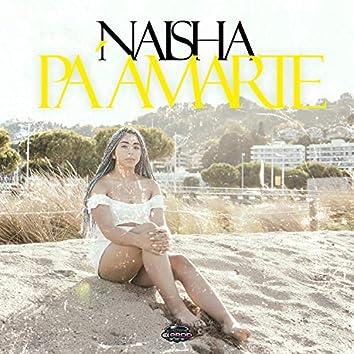 Pa Amarte (feat. Naisha la Oficial)