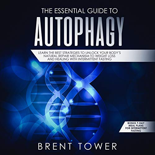 The Essential Guide to Autophagy     Unlock Your Body's Natural Repair Mechanism to Weight Loss and Healing with Intermittent Fasting              By:                                                                                                                                 Brent Tower                               Narrated by:                                                                                                                                 Alex Freeman                      Length: 2 hrs and 34 mins     Not rated yet     Overall 0.0