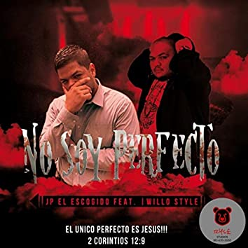 No Soy Perfecto (feat. Willo Style)