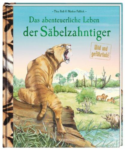 Das abenteuerliche Leben der Säbelzahntiger: Wild und gefährlich!
