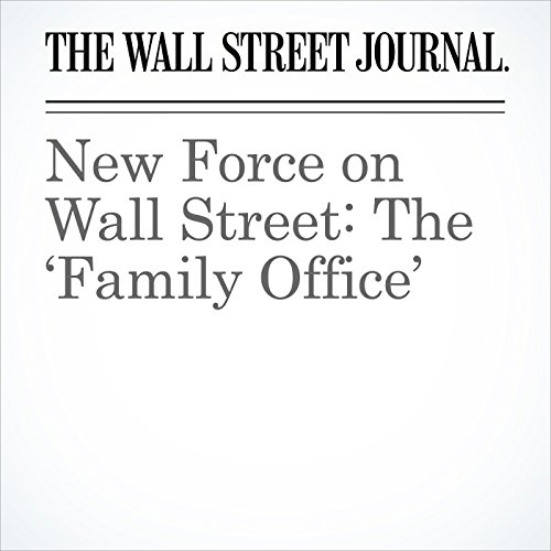 New Force on Wall Street: The 'Family Office' audiobook cover art