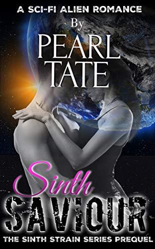 Sinth Savior - A Sci-Fi Alien Romance: Sinth Strain Abduction Prequel Short Story