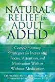 Image of Natural Relief for ADHD: Complementary Strategies for Increasing Focus, Attention, and Motivation With or Without Medication