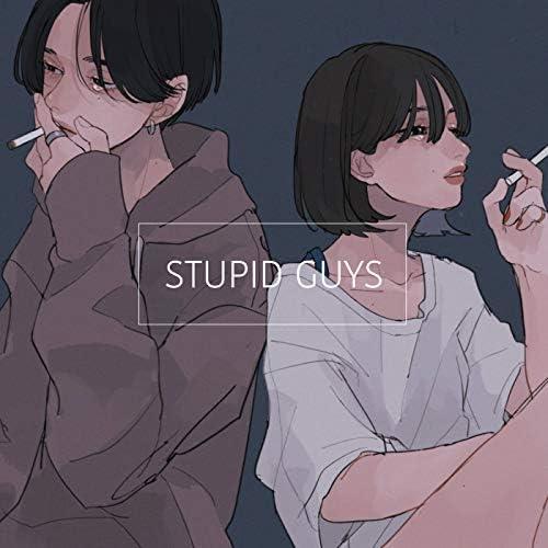 STUPID GUYS