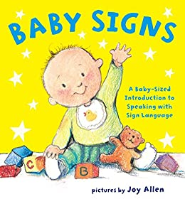 Baby Signs: A Baby-Sized Introduction to Speaking with Sign Language by [Joy Allen]