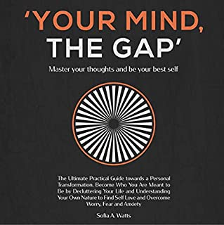 Your Mind, the Gap - Master Your Thoughts and Be Your Best Self audiobook cover art