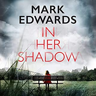 In Her Shadow                   By:                                                                                                                                 Mark Edwards                               Narrated by:                                                                                                                                 Esther Wane                      Length: 10 hrs and 51 mins     117 ratings     Overall 3.8