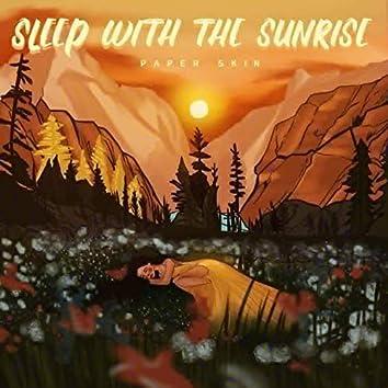 Sleep With the Sunrise