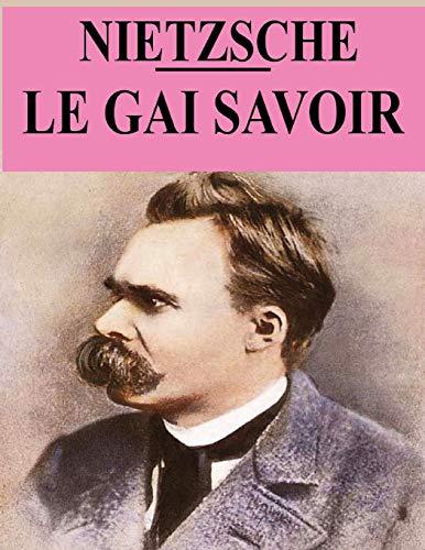 Le Gai Savoir: édition originale et annotée
