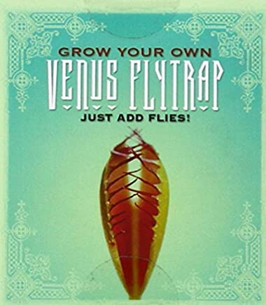 Grow Your Own Venus Fly Trap: Just Add Flies! (Miniature Editions) by Sara Phillips(2007-03-06)