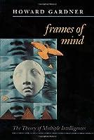 Frames of Mind by Howard Gardner(1993-06-14)