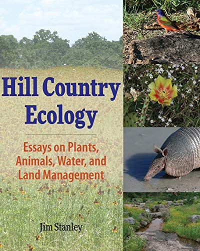 Hill Country Ecology: Essays on Plants, Animals, Water, and Land Management