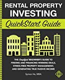Real Estate Investing Books! -  Rental Property Investing QuickStart Guide: The Simplified Beginner's Guide to Finding and Financing Winning Deals, Stress-Free Property Management, ... Passive Income (QuickStart Guides™ - Finance)
