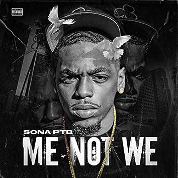 ME NOT WE