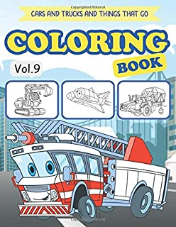 Cars and Trucks and Things that go Coloring Book: preschool Tractor Truck Coloring Book for kids & toddlers - Activity boo...