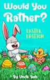 Would You Rather? Easter Edition: A Fun Game Book for Kids with Interactive Questions, Jokes, Maze and Silly Scenarios