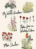 My Wild Garden: Notes from a Writer's Eden - Meir Shalev