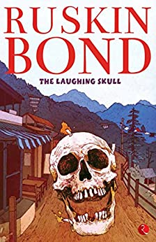 The Laughing Skull by [Ruskin Bond]