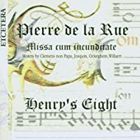 Pierre de la Rue: Missa cum iucunditate by Henry's Eight (1999-12-13)