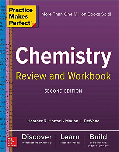 Compare Textbook Prices for Practice Makes Perfect Chemistry Review and Workbook, Second Edition 2 Edition ISBN 9781260135176 by DeWane, Marian,Hattori, Heather