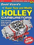 David Vizard's How to Super Tune and Modify Holley Carburetors (Performance How-To)...