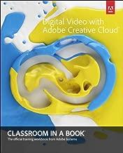 Digital Video with Adobe Creative Cloud Classroom in a Book