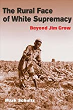 The Rural Face of White Supremacy: BEYOND JIM CROW